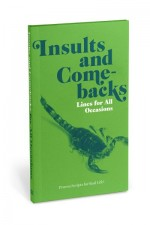Insults and Comebacks: Lines for All Occasions (Paperback)