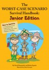 Worst-Case Scenario Survival Handbook: Junior Edition, The