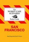 The Worst Case Scenario Pocket Guide: San Francisco