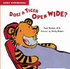 Early Experiences: Does a Tiger Open Wide?