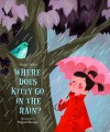 Where Does Kitty Go in the Rain? Expanded Version