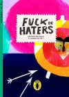 Little Roaches (Music): Fu** the Haters