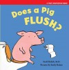 Early Experiences: Does a Pig Flush?