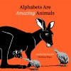 Alphabets Are Amazing Animals