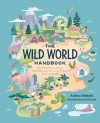 The Wild World Handbook: Habitats