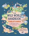 The Wild World Handbook: Creatures