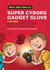 Nick and Tesla's Super Cyborg Gadget Glove